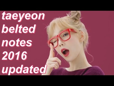 Kim Taeyeon's Live Belted Notes [2016 UPDATED]