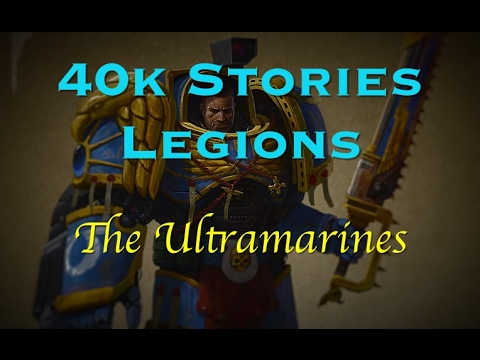 40k Stories - Legions: The Ultramarines