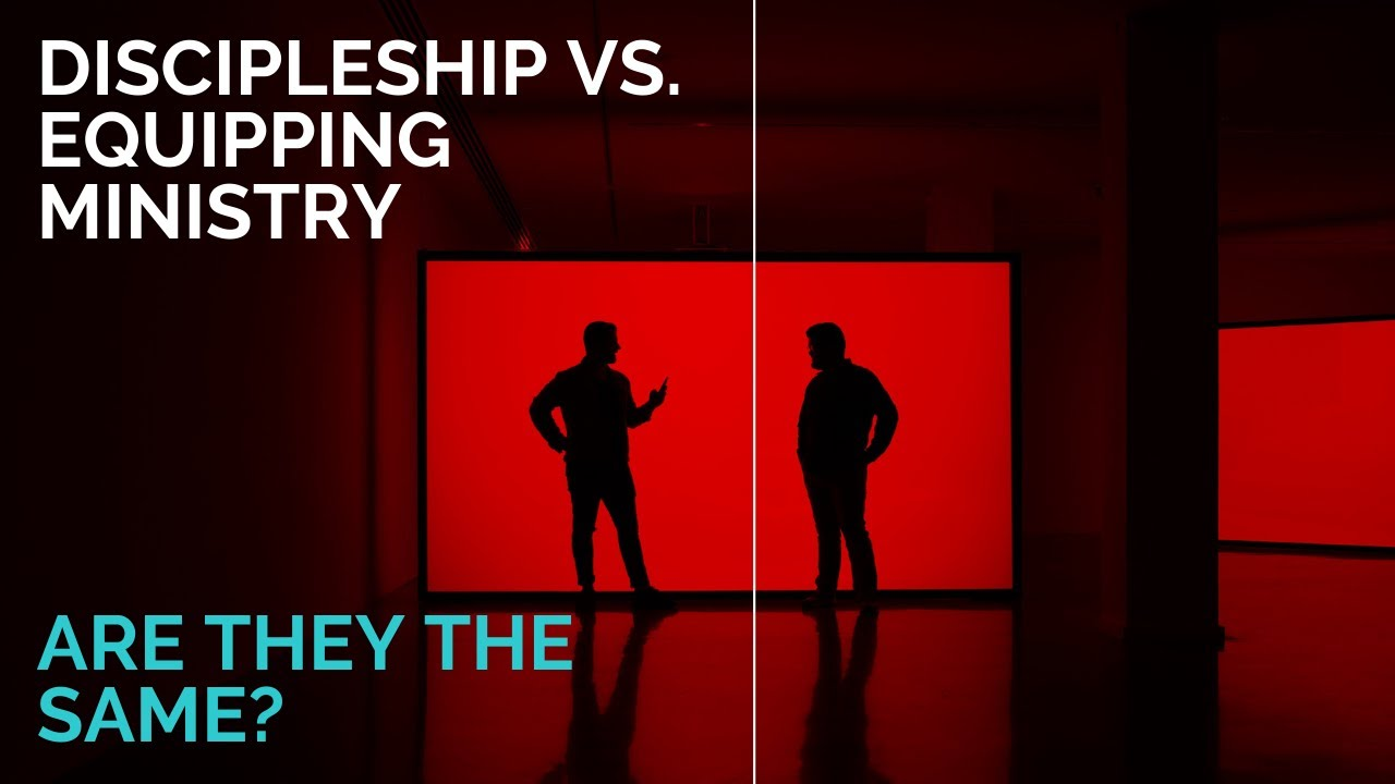Discipleship Vs. Equipping Ministry