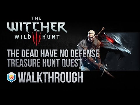 The Witcher 3 Wild Hunt Walkthrough The Dead Have No Defense Treasure Hunt Quest Guide Gameplay