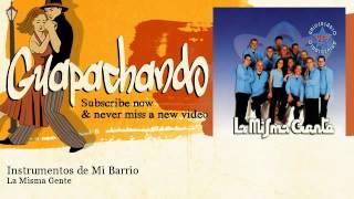 La Misma Gente - Instrumentos de Mi Barrio - Guapachando