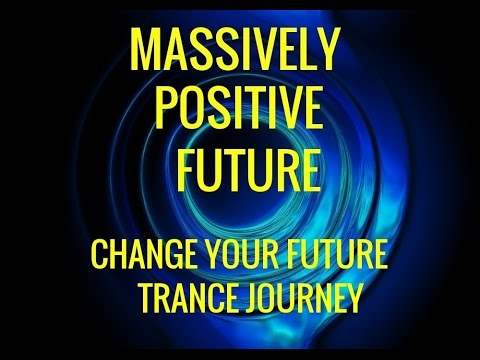 Download Guided Trance Journey: Change the Future--Massively Positive Future. Hypnosis