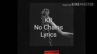 KB- No Chains lyrics