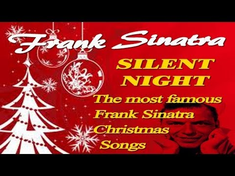 Frank Sinatra - Silent Night - The Most Famous Frank Sinatra Christmas Songs