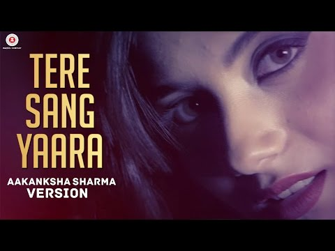 Tere Sang Yaara - Aakanksha Sharma Version...