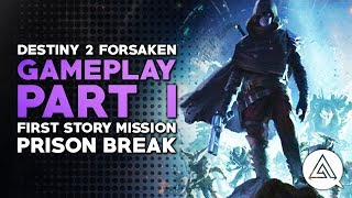 Destiny 2 Forsaken Gameplay Part 1 - First Story Mission