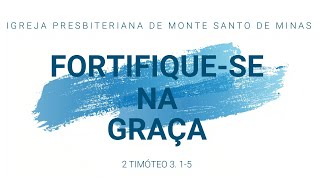 FORTIFIQUE-SE NA GRAÇA - CULTO - 31/05/2020
