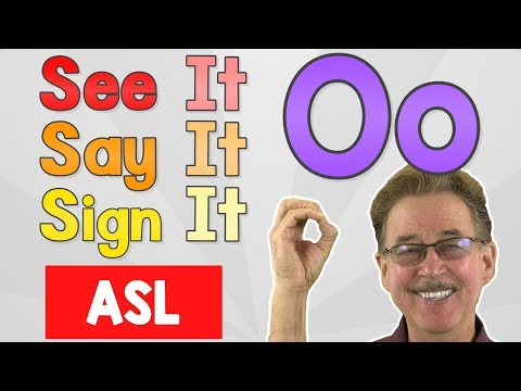 See it, Say it, Sign it   The Letter O   ASL for Kids   Jack Hartmann
