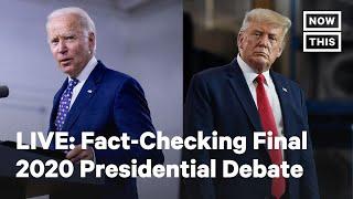 Fact-Checking the Final 2020 Biden-Trump Presidential Debate | LIVE | NowThis