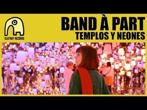BAND À PART - Templos Y Neones [Official]