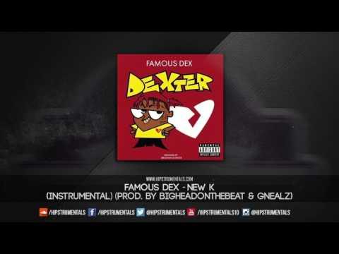 Famous Dex  New K Instrumental Prod  BigheadOnTheBeat & Gnealz + DL via @Hipstrumentals