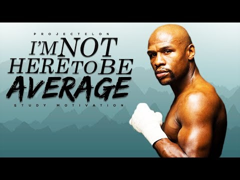 I'm Not Here To Be Average – Study Motivation