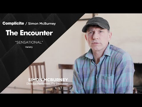 The Encounter Simon McBurney  Complicité