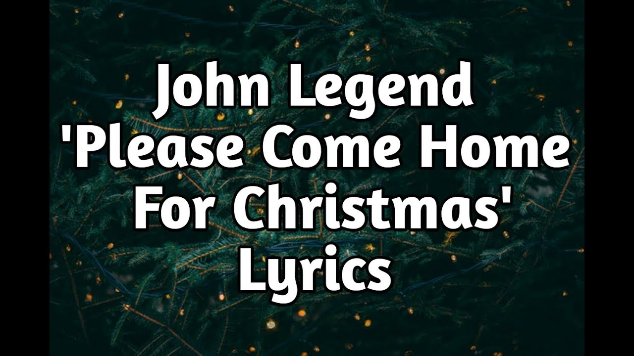 John Legend Please Come Home For Christmas Lyrics