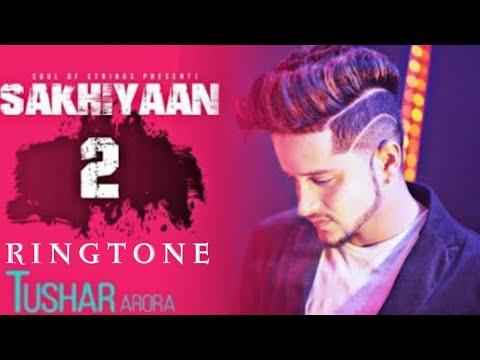 Sakhiyaan 2 Ringtone Mp3   Tushar Arora   T-Ringtone । New Ringtone Songs 2019