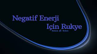 Negatif enerji için Rukye ( Vücuttaki Kötü Enerjiyi Yok Ediyor çok iyi )