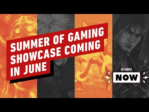 IGN Announces 'Summer of Gaming' Showcase for June - IGN Now