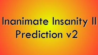 inanimate insanity ii prediction v2