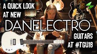A quick look at new Danelectro guitars at #TGU18
