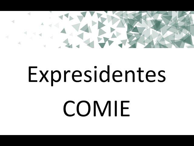 Expresidentes COMIE - Teaser