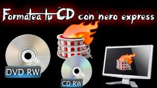 Como formatear un cd o dvd regrabable con el Nero Express