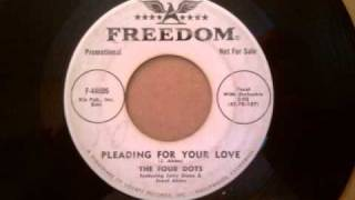 Four Dots - Pleading For Your Love - Great Late 50