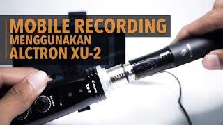 SERUNIAUDIO™ // SEM-01 - Mobile Recording menggunakan Alctron XU-2