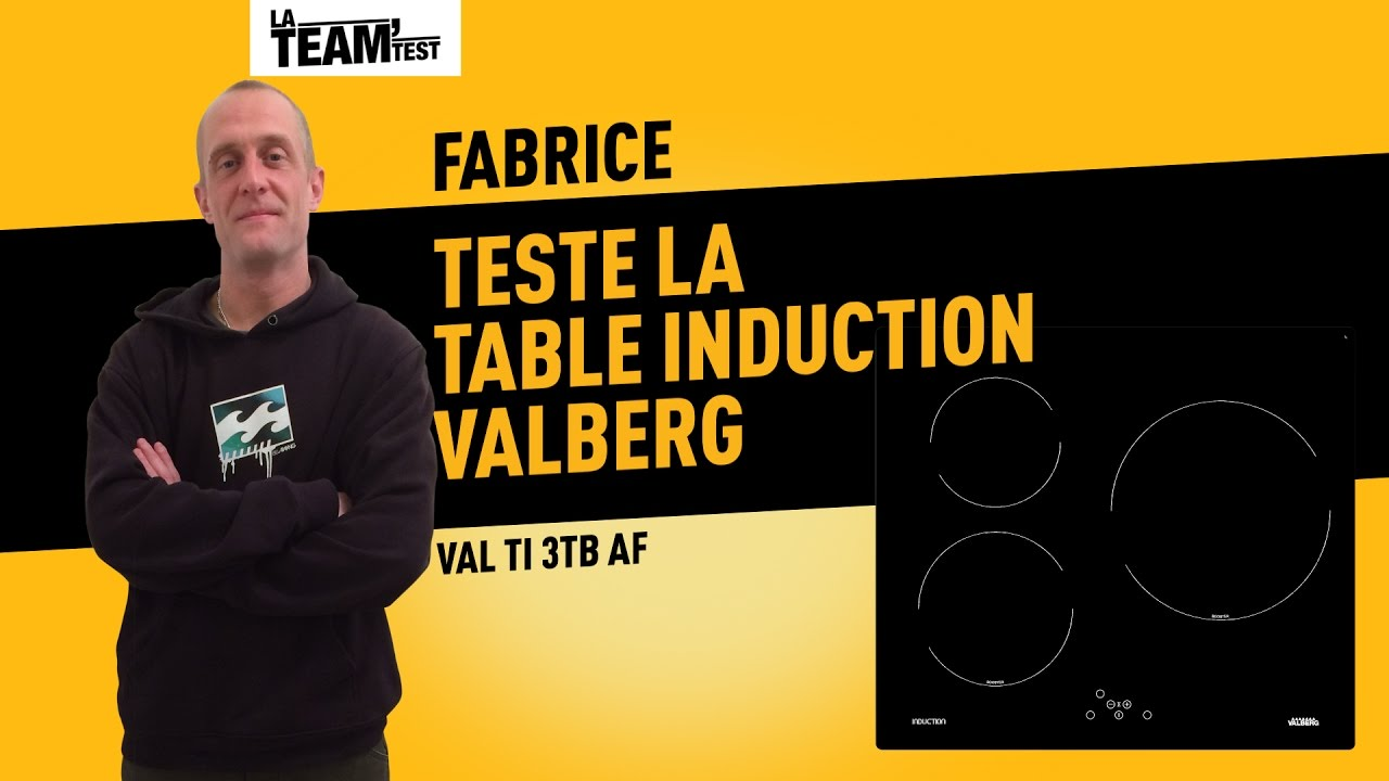 team test fabrice teste la table induction valberg youtube. Black Bedroom Furniture Sets. Home Design Ideas