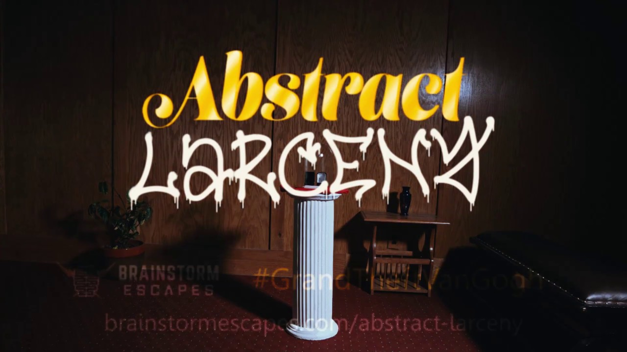 Abstract Larceny Brainstorm Escapes