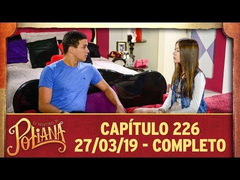As Aventuras De Poliana   Capítulo 226 - 27/03/19, Completo