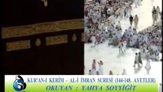 Yahya Soyyiğit - Ali İmran Suresi (144-148)