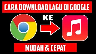 Download lagu CARA DOWNLOAD LAGU DI GOOGLE MUDAH