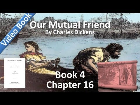 Book 4, Chapter 16 - Our Mutual Friend by Charles Dickens - Persons and Things in General