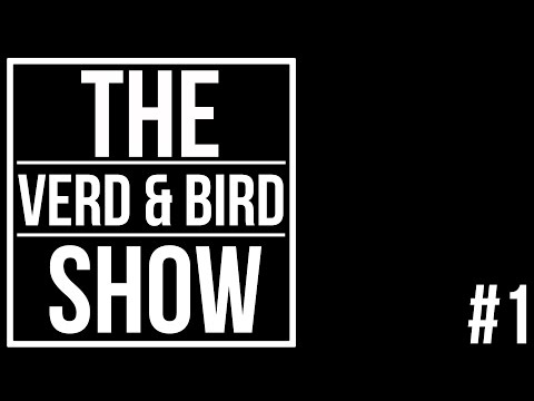 The Verd and Bird Show! - Episode 1: The Intro