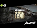 The Walking Dead No man´s Land [Deutsch] #49 Noch so ein Dicker  - #TheWalkingDead [German]