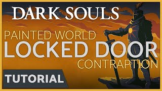 Dark Souls: How to Open the Contraption Locked Door in the Painted World of Ariamis