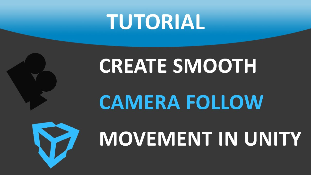 How To Create Smooth Camera Movement in Unity® | Files Included