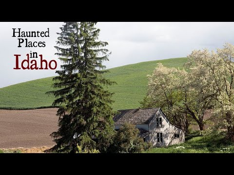 Haunted Places in Idaho