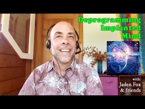 1-Deprogramming Implanted Mind-Revealing What's Hidden