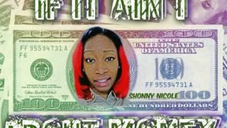 shonny nicole x if it ain t about money