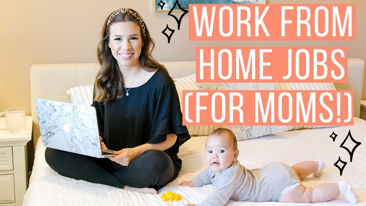 8 Work From Home Jobs For Stay At Home Moms 2019 Youtube