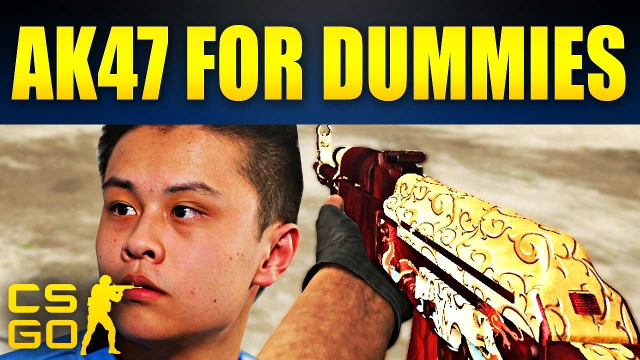 CS:GO - AK47 for Dummies - YouTube