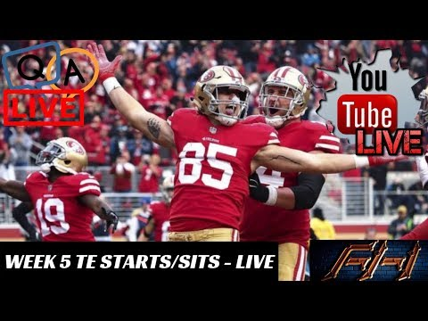 2018 Fantasy Football Lineup Advice  Week 5 TE Starts/Sits - LIVE Q&A  ***LIVE SHOW***