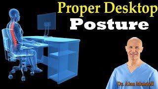 Proper Desktop Posture - Dr. Alan Mandell, DC
