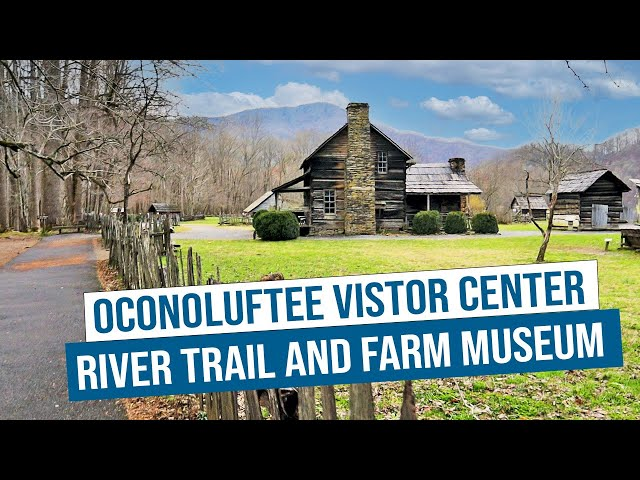 Oconoluftee River Trail and Farm Museum - Great Smoky Mountains National Park