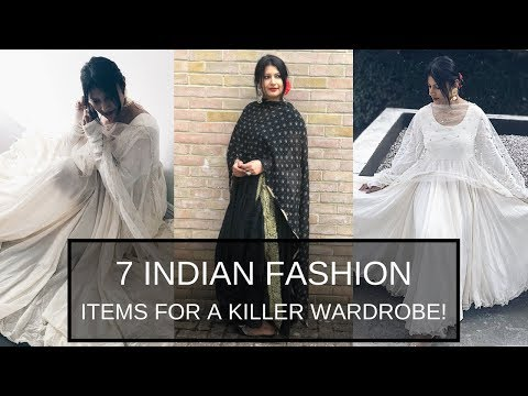 TOP 7 FASHION ITEMS EVERY INDIAN GIRL NEEDS | HOW TO STYLE INDIAN/ INDO WESTERN/ETHNIC OUTFITS 2018