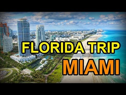 FLORIDA TRIP: P7 - Miami
