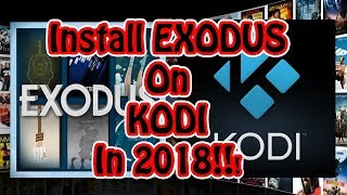 Install Exodus on Kodi in 2018! (As of Jan)  Amazon Fire TV or  TV Stick, Laptop & MORE!