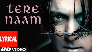 Lyrical Video Song Tere Naam Title Track Udit Narayan | Salman Khan, Bhoomika Chawla