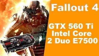 Новые игры на старом железе - Intel Core 2 Duo E7500 GTX 560 ti Fallout 4
